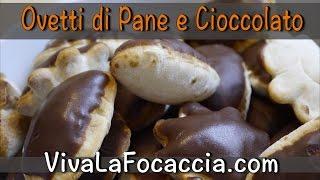 Ovetti di Pane e Cioccolata