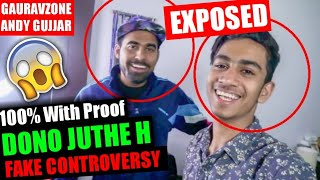 Gauravzone And Andy Gujjar EXPOSED WITH 100% PROOF | FAKE CONTROVERSY [ Fully Explained ]