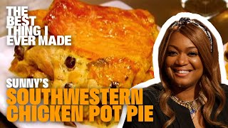 Southwestern Chicken Pot Pie with Sunny Anderson | Best Thing I Ever Made