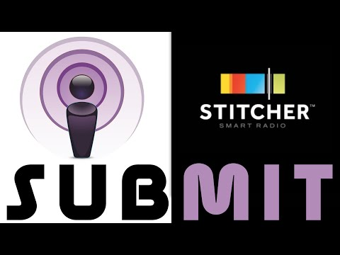 8/8 How To Submit Your Podcast To iTunes and Stitcher Radio | Start A Podcast Fast
