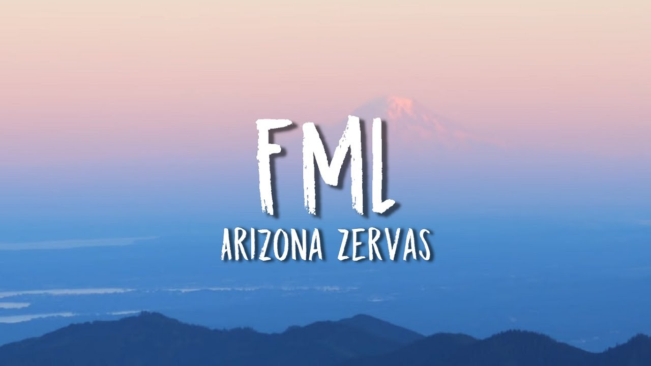 Download Arizona Zervas - FML (Lyrics)