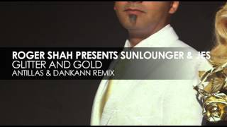 Roger Shah presents Sunlounger & JES - Glitter And Gold (Antillas & Dankann Remix)
