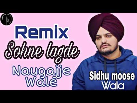 Sohne Lagde Sidhu moosewala Remix By Naugajje Wale | Latest punjabi songs  2019| Naugajja wala