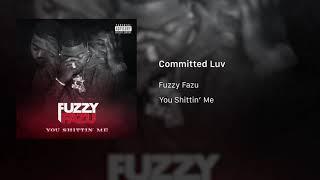 Fuzzy Fazu - Committed Luv ft. Fetty Wap ( Audio)