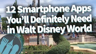 Smartphone Apps - 12 Smartphone Apps You'll NEED in Walt Disney World!