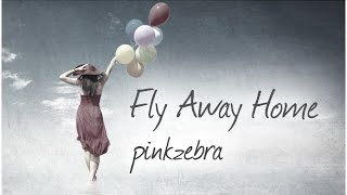 "Pinkzebra ""Fly Away Home"" - Beautiful Royalty-free Song"