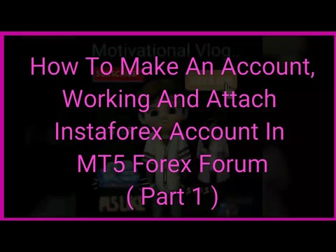 How To Make An Account Working And Attach Instaforex Account With