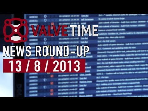 13th August 2013 - ValveTime Weekly News Round-Up