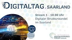 Digitaltag im Saarland live erleben -  Digitaler Strukturwandel im Saarland -erster Stream des Tages
