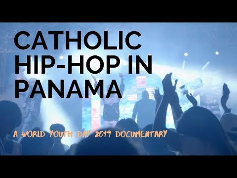 Catholic Hip-Hop in Panama: World Youth Day 2019