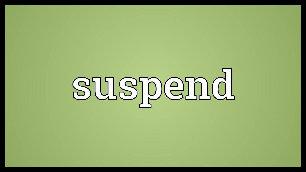 Suspend Meaning