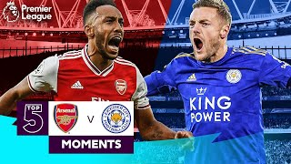 Arsenal vs Leicester | Top 5 Premier League Moments | Aubameyang, Vardy, Bergkamp