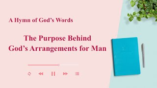 "2020 English Christian Song With Lyrics | ""The Purpose Behind God's Arrangements for Man"""
