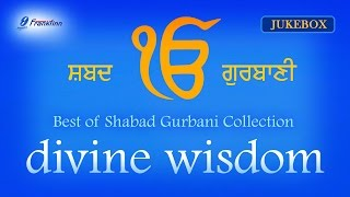 Best of Shabad - Divine Wisdom Jukebox - Waheguru Simran | Soothing Punjabi Devotional Songs