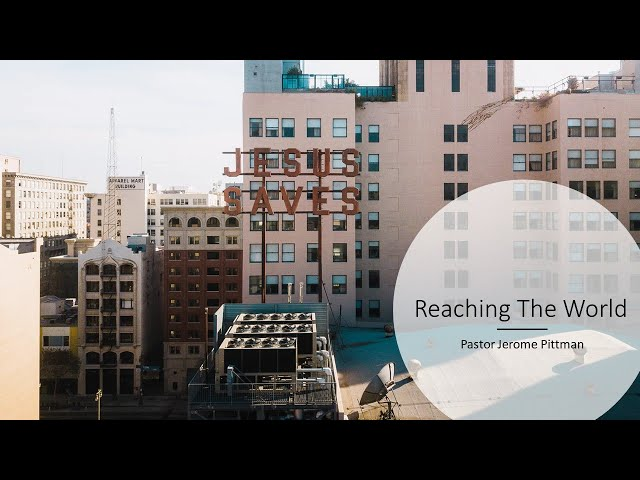 Reaching The World · 20201119 · Pastor Jerome Pittman