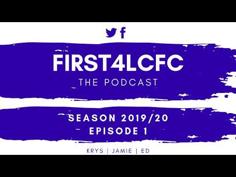 The Leicester City Podcast Is BACK | First4LCFC