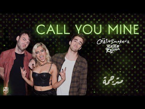 The Chainsmokers - Call You Mine Ft. Bebe Rexha | Lyrics Video | مترجمة
