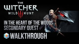 The Witcher 3 Wild Hunt Walkthrough In the Heart of The Woods Secondary Quest Guide Gameplay