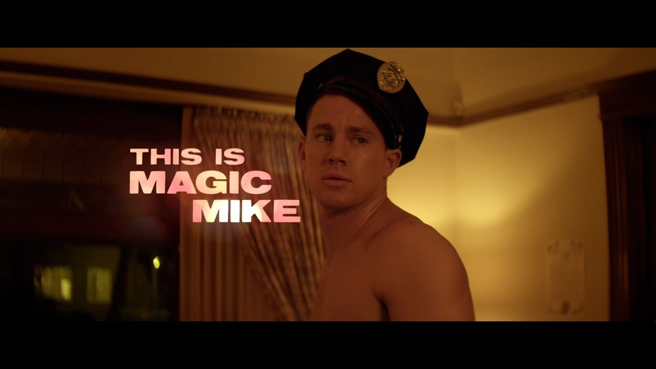 MAGIC MIKE - OFFICIAL TRAILER [HD]