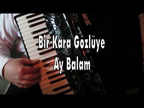 Bir Kara Gözlüye Ay Balam Tutulup Yanmışam - Murathan Akordeon