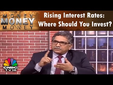 MONEY MONEY MONEY | Rising Interest Rates: Where Should You Invest? | CNBC TV18