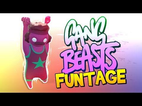 Gang Beasts FUNTAGE! - EPIC Fights, Fury Fists & More!