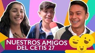 NUESTROS AMIGOS DEL CETIS 27