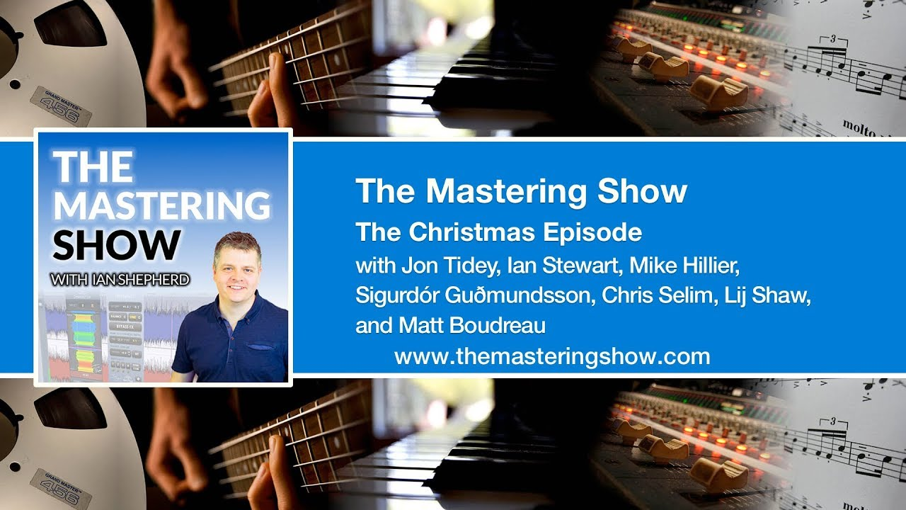 The Mastering Show Podcast – Page 3 – with Ian Shepherd and
