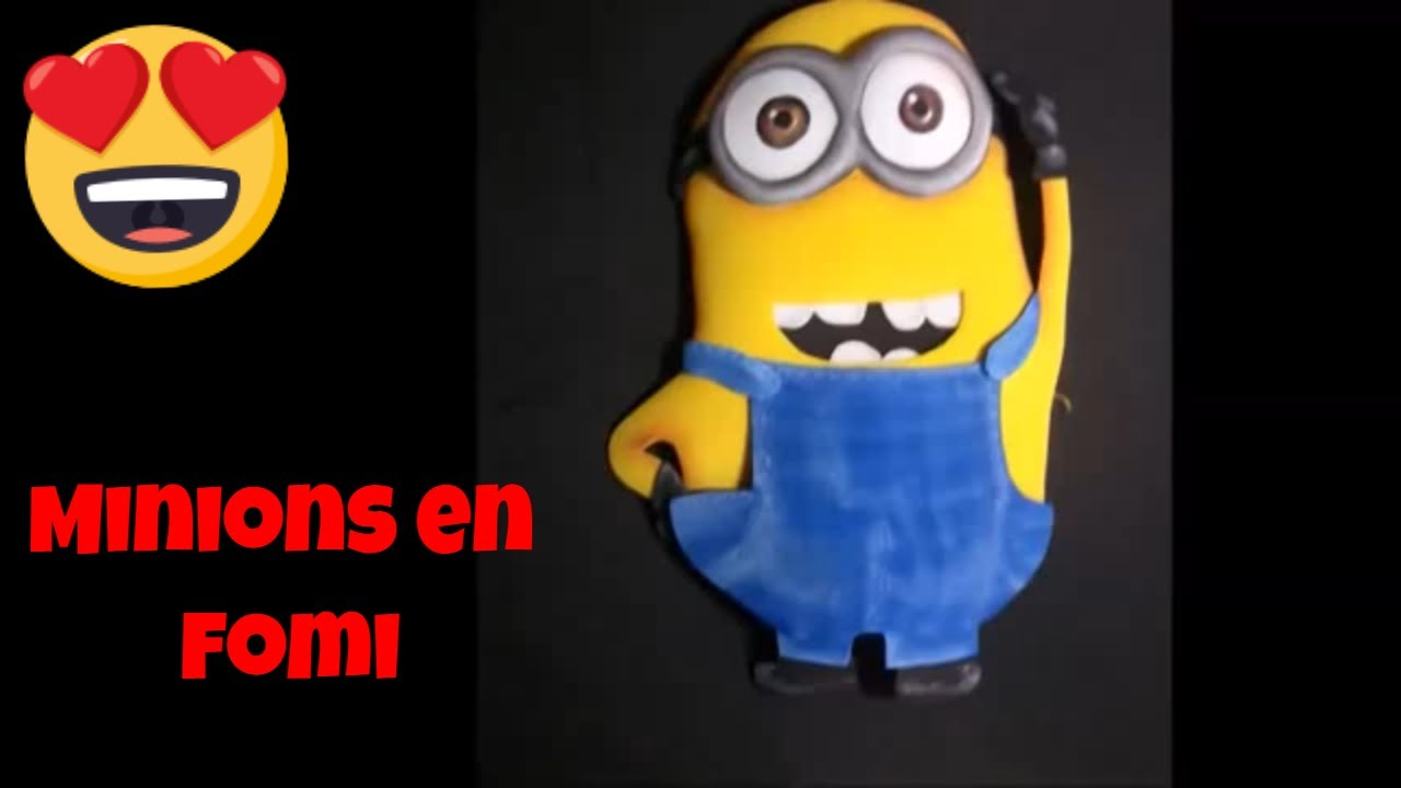 Minions Como Hacerlos En Fomi How To Make Them With Fomi Youtube