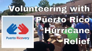 Volunteering with Puerto Ricovery  (How to Help: Hurricane Maria & Puerto Rico)