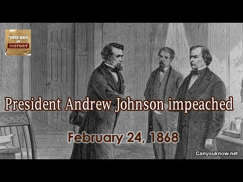 President Andrew Johnson impeached - February 24 1868 This Day in History