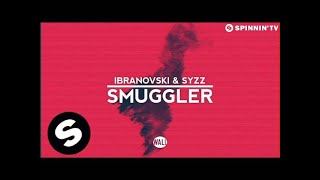 Ibranovski & Syzz - Smuggler (OUT NOW)