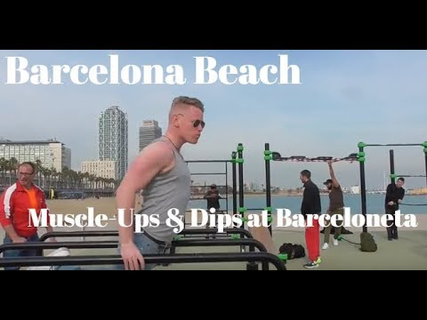 Barcelona Beach: Muscle Ups & Dips at the Outdoor Barceloneta Gym