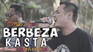 Thomas Arya-BERBEZA KASTA-Cover Fendik Adella  #DUTCOM Bds