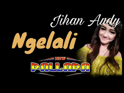 Ngelali -  jylo Jihan Audy - New Pallapa