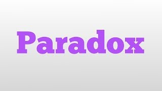 Paradox meaning and pronunciation