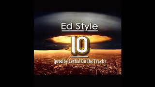 Ed Style - 10 (prod by LethalOnTheTrack)