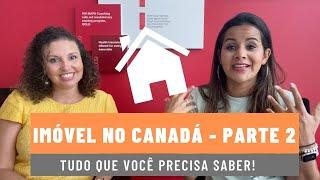 Parte 2: Aluguel e compra de imóvel no Canadá - Tudo que você precisa saber!