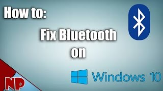 How To Fix Bluetooth Problem On Windows 10 [2017 Tut]