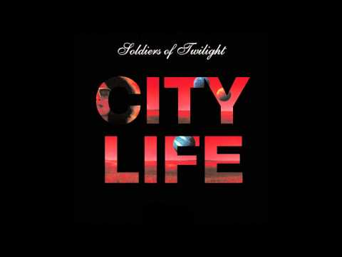 Soldiers Of Twilight - City Life (Vocal Mix HQ)