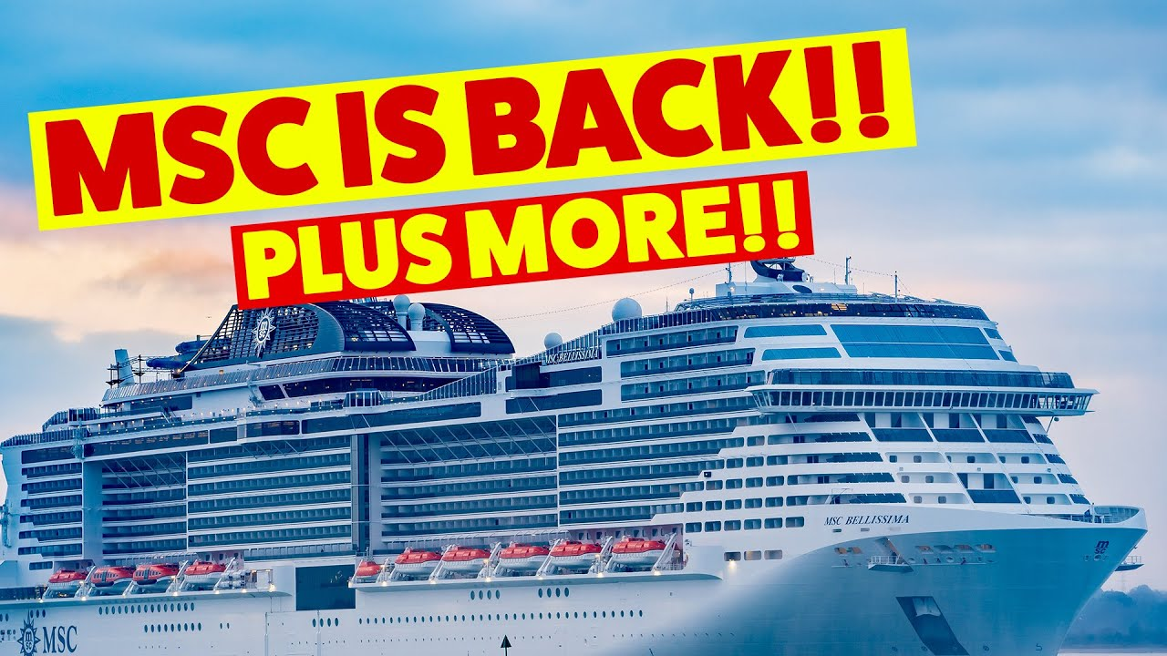CRUISE NEWS UPDATE: MSC Resume Cruising This Week With Tests in Port. NCL's New Ship, and MORE!!