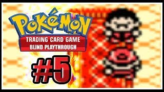 Pokemon Trading Card Game: Blind Playthrough - Episode #005: Flaming Fire Duels!