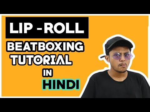 Lip Roll Tutorial in Hindi for Beginners ft Faiz_Bbx | Beat Boxing Tutorial for Beginners