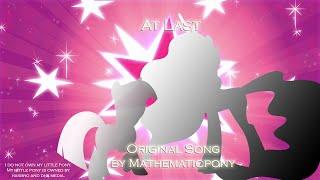 At Last – Original MLP Song // MathematicPony