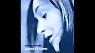 Karen Jo Fields - Embrace me