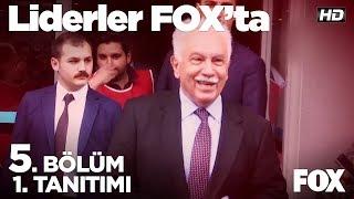 Liderler FOX'ta 5. Bölüm 1. Tanıtımı