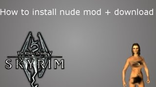 Repeat youtube video Skyrim How to install nude mod + download