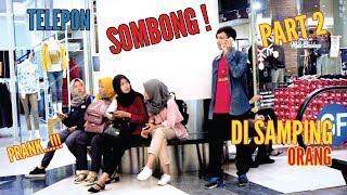 PRANK! TELEPONAN SOMBONG DI SAMPING ORANG!! SAMPAI-SAMPAI. . . . [Part 2] - PRANK INDONESIA