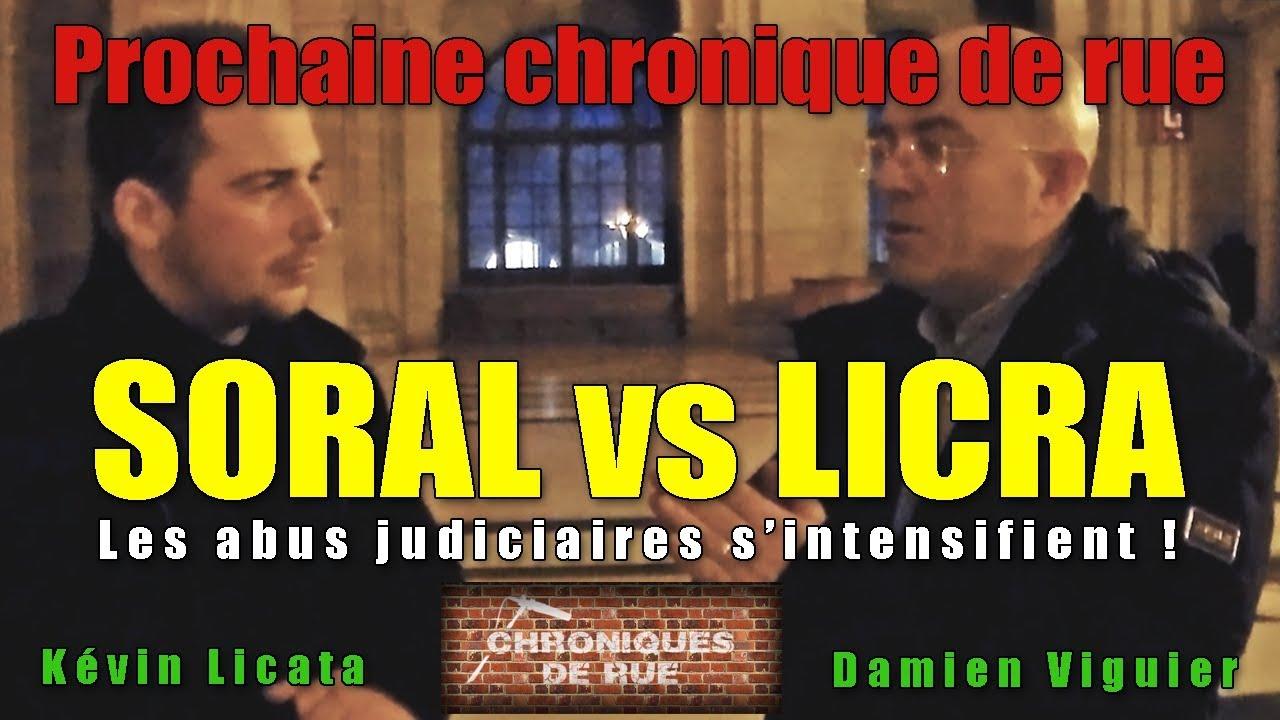 Soral VS LICRA, les abus judiciaires s'intensifient !