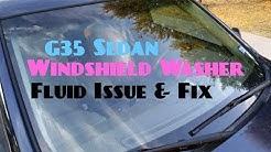 G35 Sedan Windshield Washer Fluid Issue & Fix